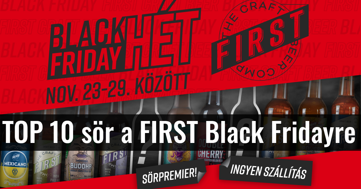 TOP 10 sör a FIRST Black Fridayre